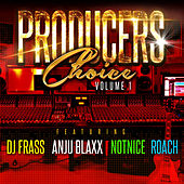 Producers Choice Vol.1 DJ Frass Anju Blaxx Notnice Roach by Various Artists