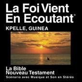 Kpelle La Guinée Du Nouveau Testament (Dramatized) - Kpelee Guinea Bible by The Bible