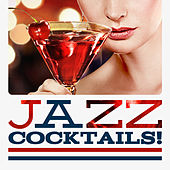 Jazz Cocktails! by Various Artists
