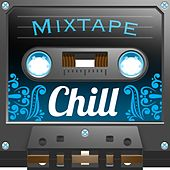 Mixtape; Chill by Various Artists