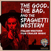 The Good, the Bad, and the Spaghetti Western: Italian Western Film Trailer Music by Hollywood Film Music Orchestra
