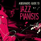 A Beginners Guide to Jazz Pianists by Various Artists