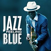 Jazz Feeling Blue by Various Artists