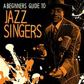A Beginners Guide to Jazz Singers by Various Artists