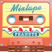 Mixtape; Salt Peanuts by Various Artists
