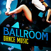 Ballroom Dance Music by Various Artists