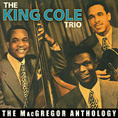 The Macgregor Anthology by Nat King Cole