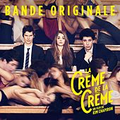 La crème de la crème (Bande originale du film de Kim Chapiron) by Various Artists