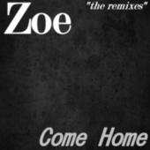 Come Home: The Remixes by Zoé