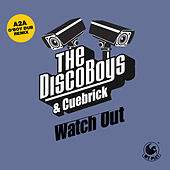 Watch Out (A2A O' Boy Dub Remix) by The Disco Boys