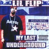 My Last Underground by Lil' Flip