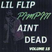 Pimpin' Ain't Dead, Vol. 15 by Lil' Flip