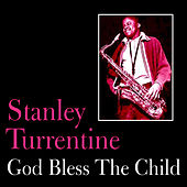 God Bless the Child by Stanley Turrentine