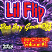 Dat Boy Goes Off by Lil' Flip
