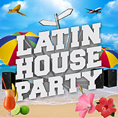 Latin House Party by Various Artists