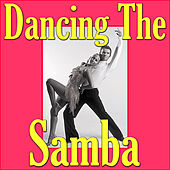 Dancing The Samba by Various Artists