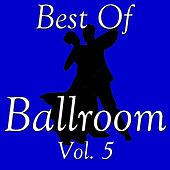 Best Of Ballroom, Vol. 5 by Various Artists