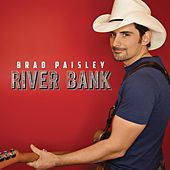 River Bank by Brad Paisley