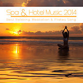 Spa & Hotel Music 2014 (Best Relaxing, Meditation & Pilates Songs) by Various Artists