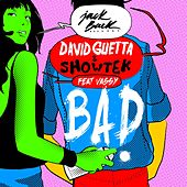 Bad (feat. Vassy) by David Guetta