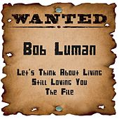 Wanted: Bob Luman by Bob Luman