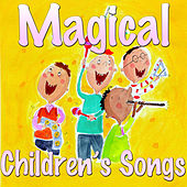 Magical Children's Songs by Various Artists