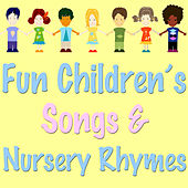 Fun Children's Songs & Nursery Rhymes by Various Artists