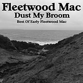 Dust My Broom Best of Early Fleetwood Mac by Fleetwood Mac