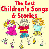 The Best Children's Songs & Stories by Various Artists