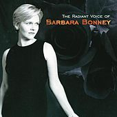 Barbara Bonney - The Radiant Voice of Barbara Bonney by Various Artists