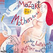 Mozart: Mozart for Mothers-to-be by Various Artists