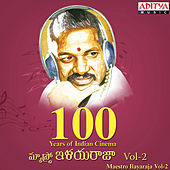 100 Years of Indian Cinema-Maestro Ilayaraja, Vol - 2 by Various Artists