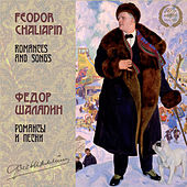 Feodor Chaliapin: Romances and Songs by Feodor Chaliapin