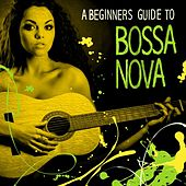 A Beginners Guide to Bossa Nova by Various Artists