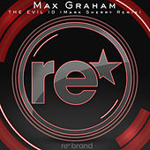 The Evil ID (Mark Sherry Remix) by Max Graham