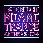 Late Night Miami Trance Anthems 2014 - EP by Various Artists