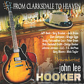 From Clarksdale To Heaven: Remembering John Lee Hooker by Various Artists