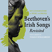 Beethoven's Irish Songs Revisited by Various Artists