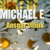 Best of Michael E (Ansgar Uffink) by Michael e