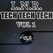 L.N.R. Tech Tech Tech Vol. 1 - EP by Various Artists