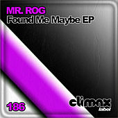Found Me Maybe Ep by Mr.Rog