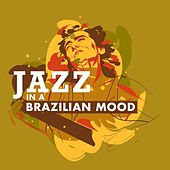 Jazz in a Brazilian Mood by Various Artists