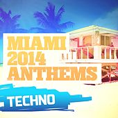 Miami 2014 Anthems: Techno - EP by Various Artists