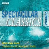 Spectacular Classics, Vol. 6 by Black Dyke Band
