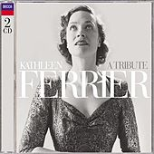 Kathleen Ferrier - A Tribute by Kathleen Ferrier