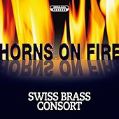 Horns On Fire by Swiss Brass Consort