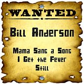 Wanted: Bill Anderson by Bill Anderson