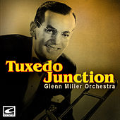 Tuxedo Junction by Glenn Miller