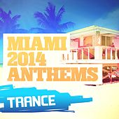 Miami 2014 Anthems: Trance - EP by Various Artists