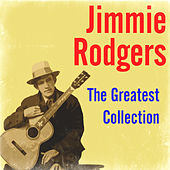 The Greatest Collection by Jimmie Rodgers